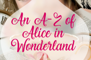 An A to Z of Alice in Wonderland (Master List) #atozchallenge