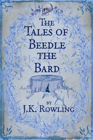 Book cover for The Tales of Beedle the Bard by J K Rowling