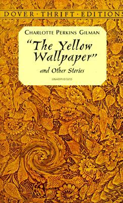 Book cover for The Yellow Wallpaper and Other Stories by Charlotte Perkins Gilman
