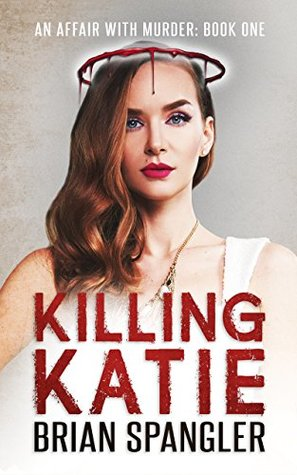 Book cover for Killing Katie by Brian Spangler