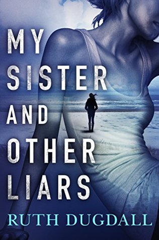 Book cover for My Sister and Other Liars by Ruth Dugdall