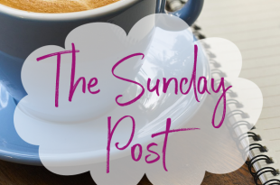 The Sunday Post…on a Monday: Looking after Myself