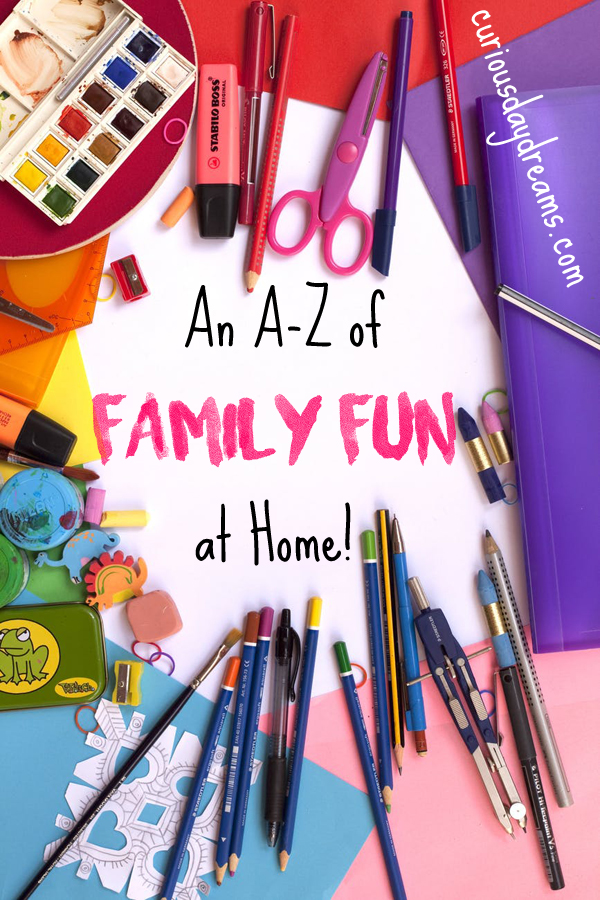An A to Z of Family Fun at Home