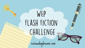 WEP flash fiction challenge banner featuring notepaper and fountain pen, a key and a pair of glasses