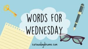Words for Wednesday banner featuring notepaper and fountain pen, a key and a pair of glasses